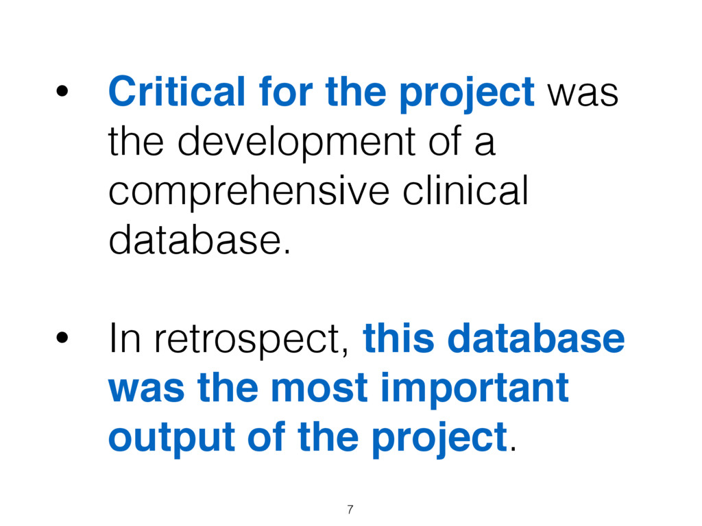 • Critical for the project was the development ...