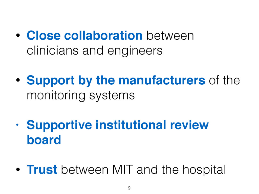 9 • Close collaboration between clinicians and ...