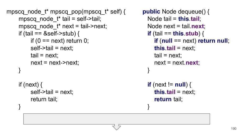 190 mpscq_node_t* mpscq_pop(mpscq_t* self) { mp...