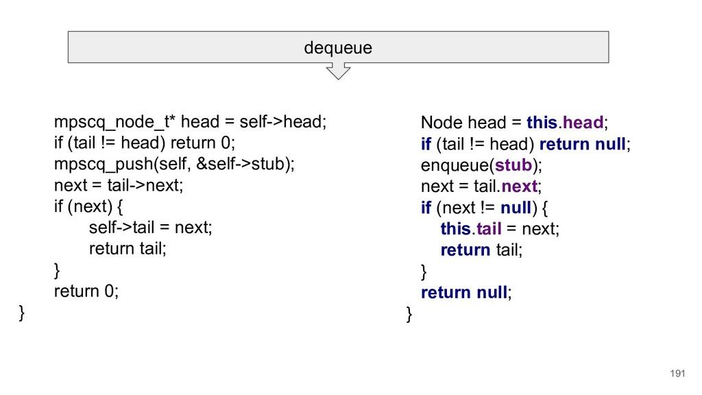 191 mpscq_node_t* head = self->head; if (tail !...