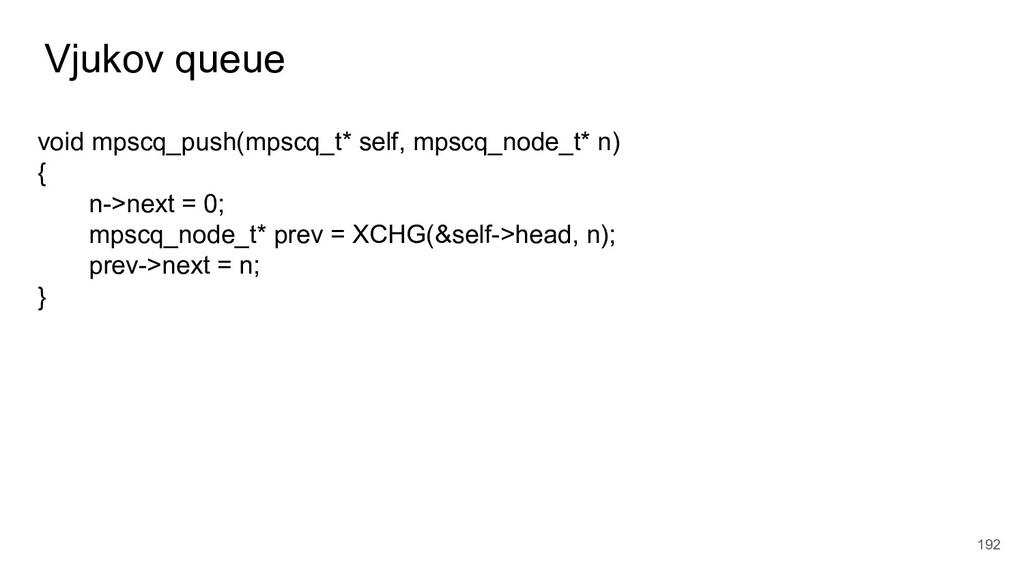 Vjukov queue 192 void mpscq_push(mpscq_t* self,...