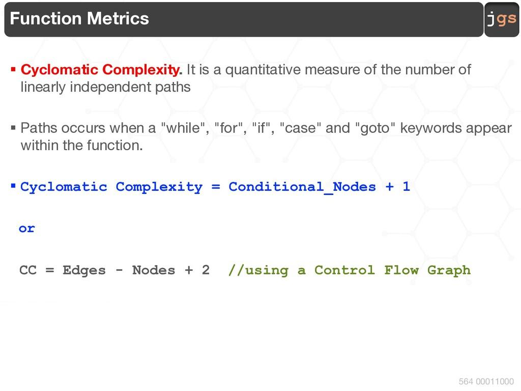 jgs 564 00011000 Function Metrics § Cyclomatic ...