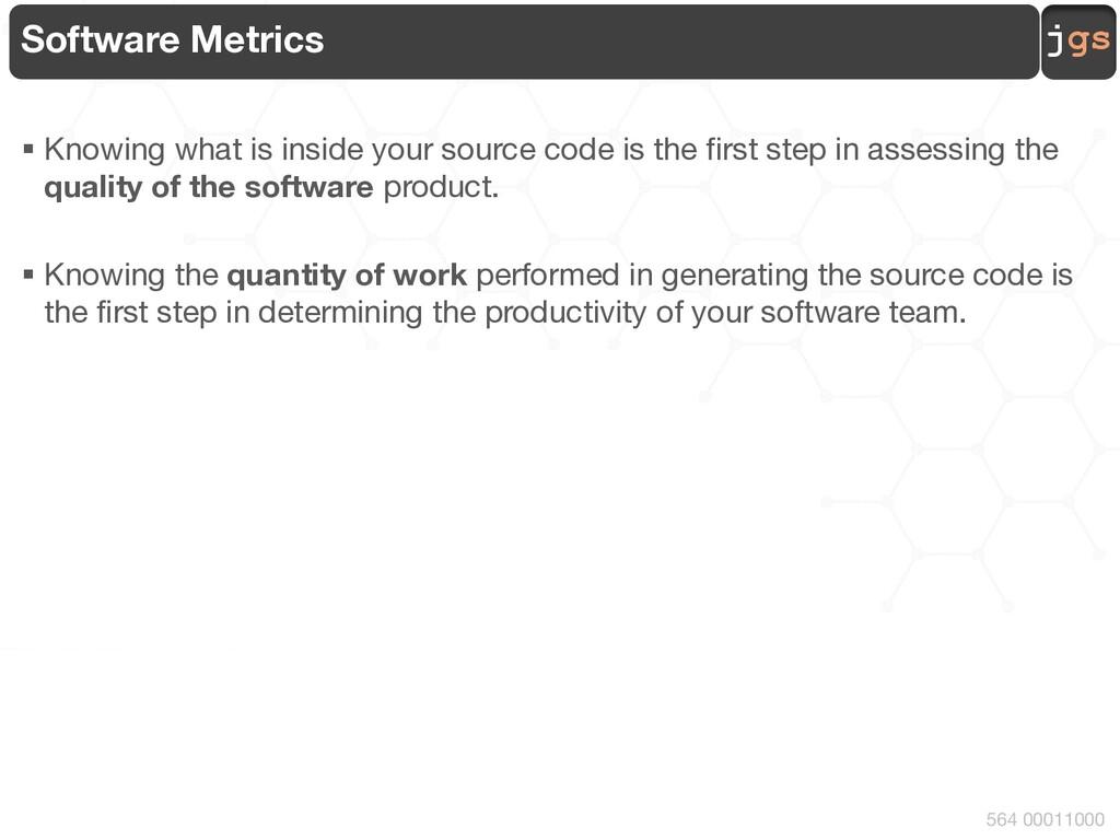 jgs 564 00011000 Software Metrics § Knowing wha...