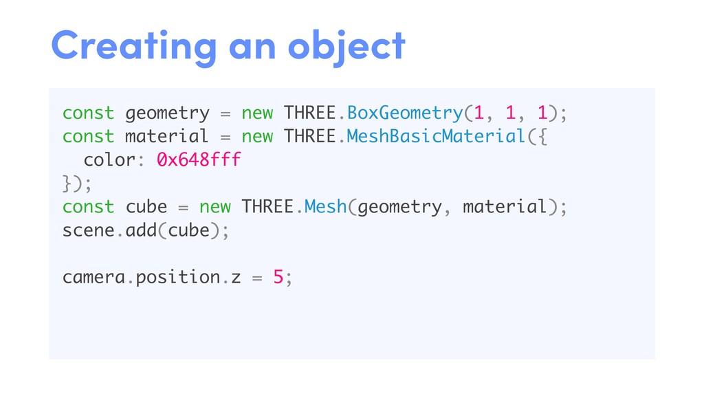 const geometry = new THREE.BoxGeometry(1, 1, 1)...