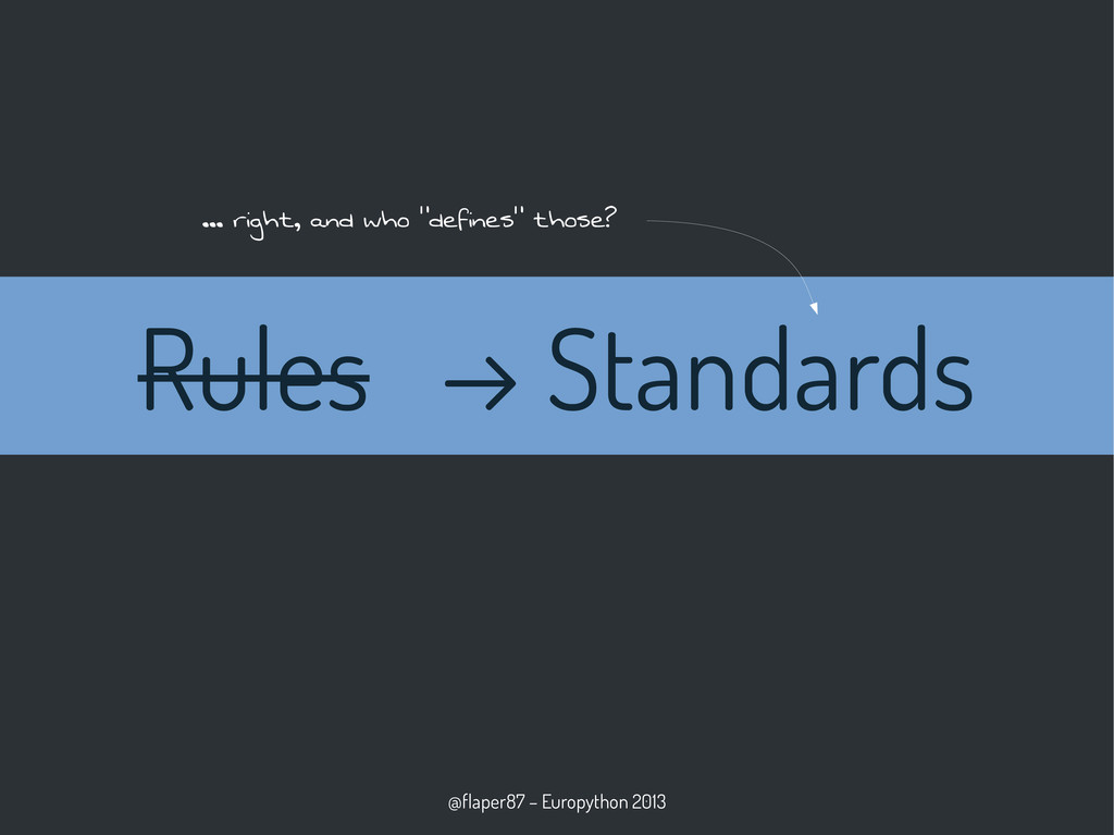 @flaper87 – Europython 2013 Rules → Standards …...