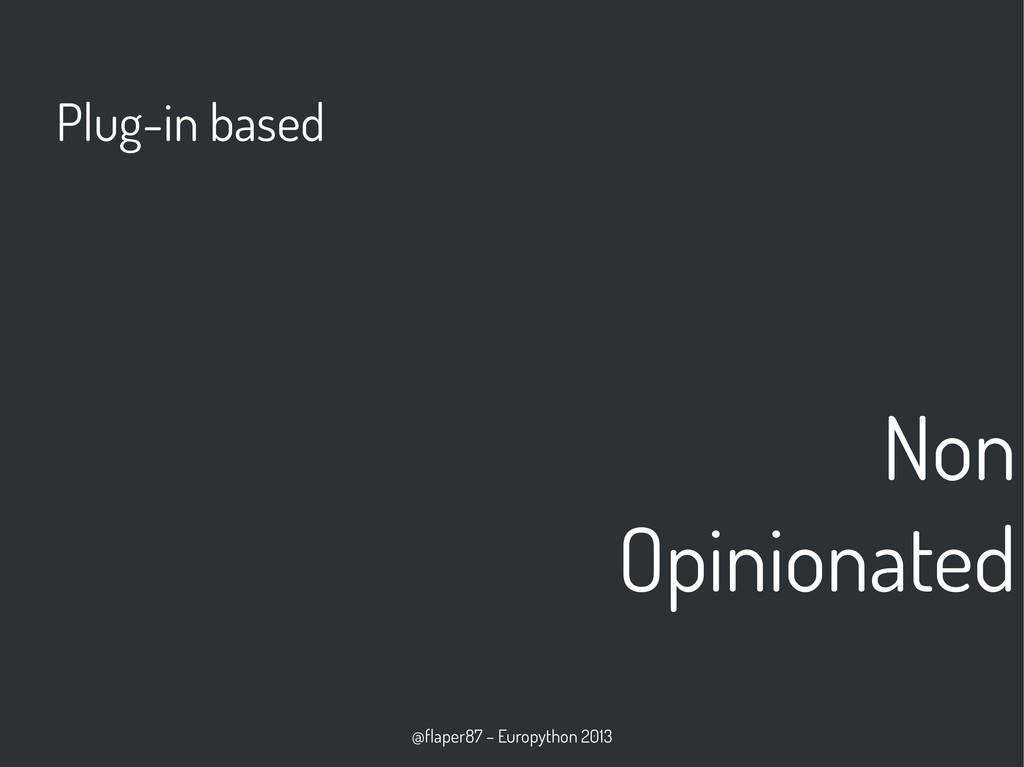 @flaper87 – Europython 2013 Non Opinionated Plu...