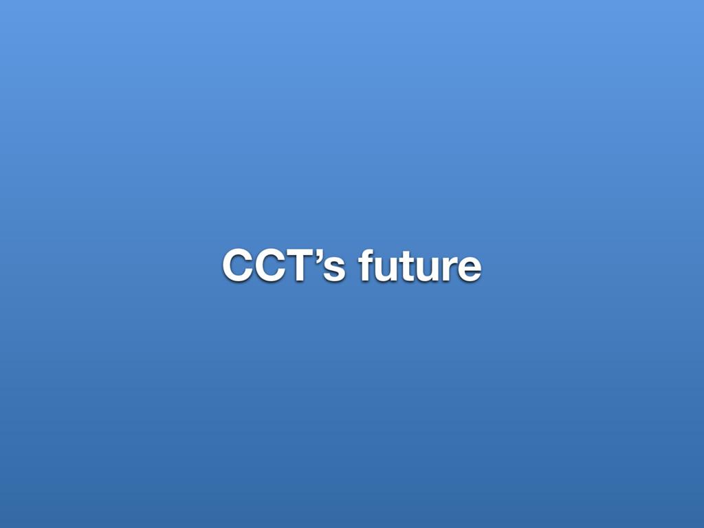 CCT's future
