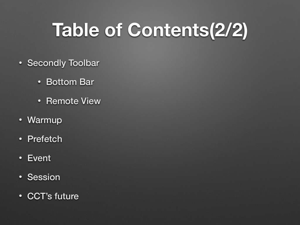 Table of Contents(2/2) • Secondly Toolbar • Bot...