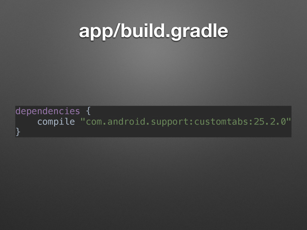 app/build.gradle dependencies { 