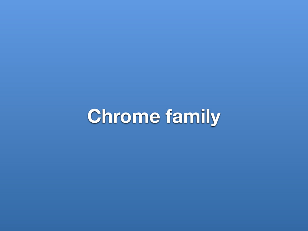 Chrome family