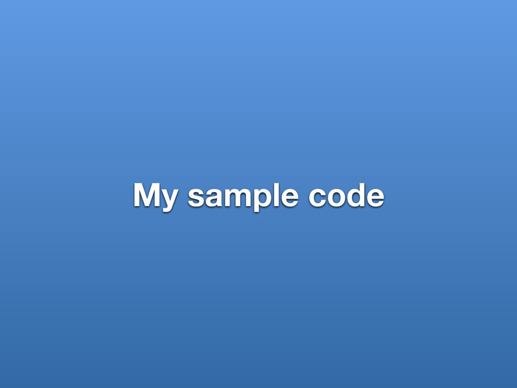 My sample code