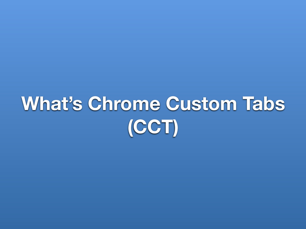 What's Chrome Custom Tabs