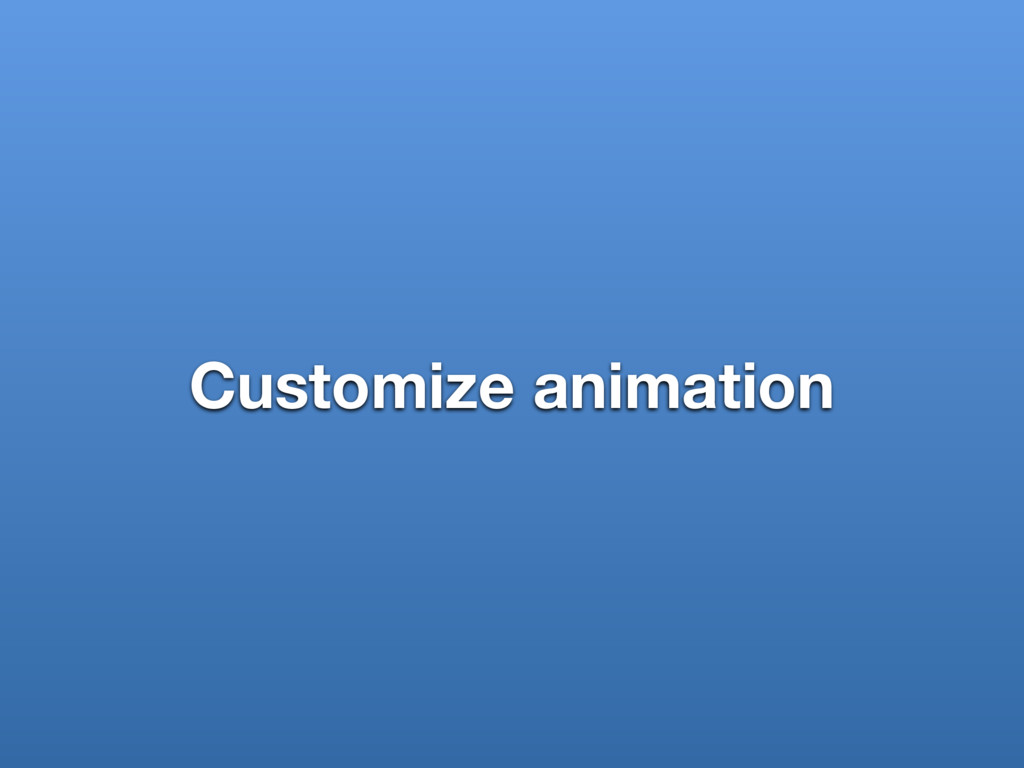 Customize animation