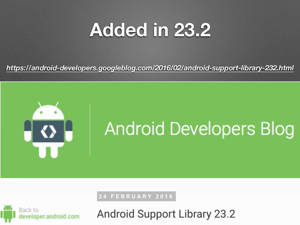 Added in 23.2 https://android-developers.google...