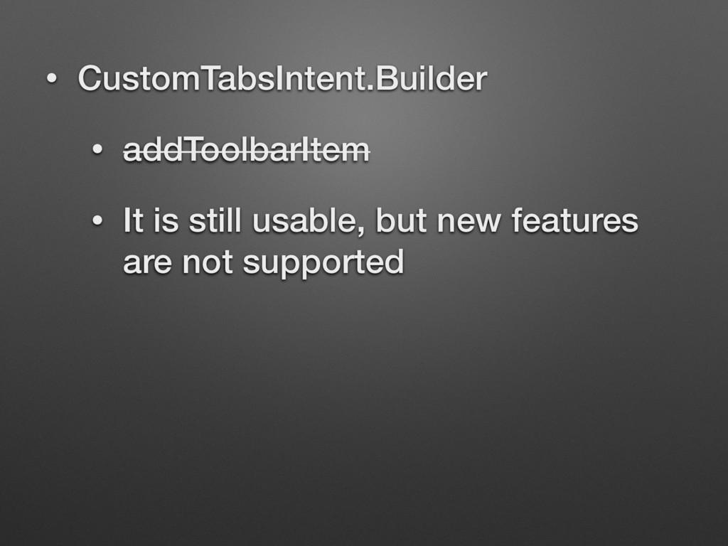 • CustomTabsIntent.Builder • addToolbarItem • I...
