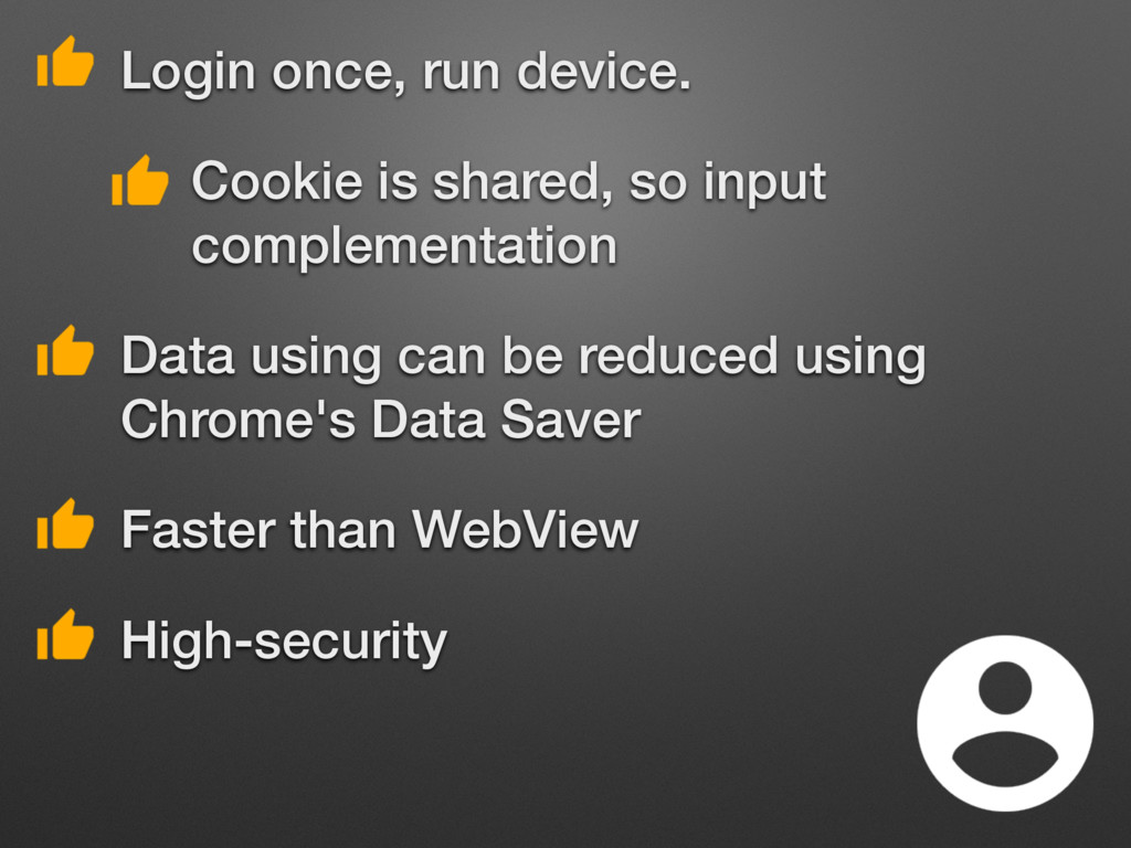 • Login once, run device. • Cookie is shared, s...