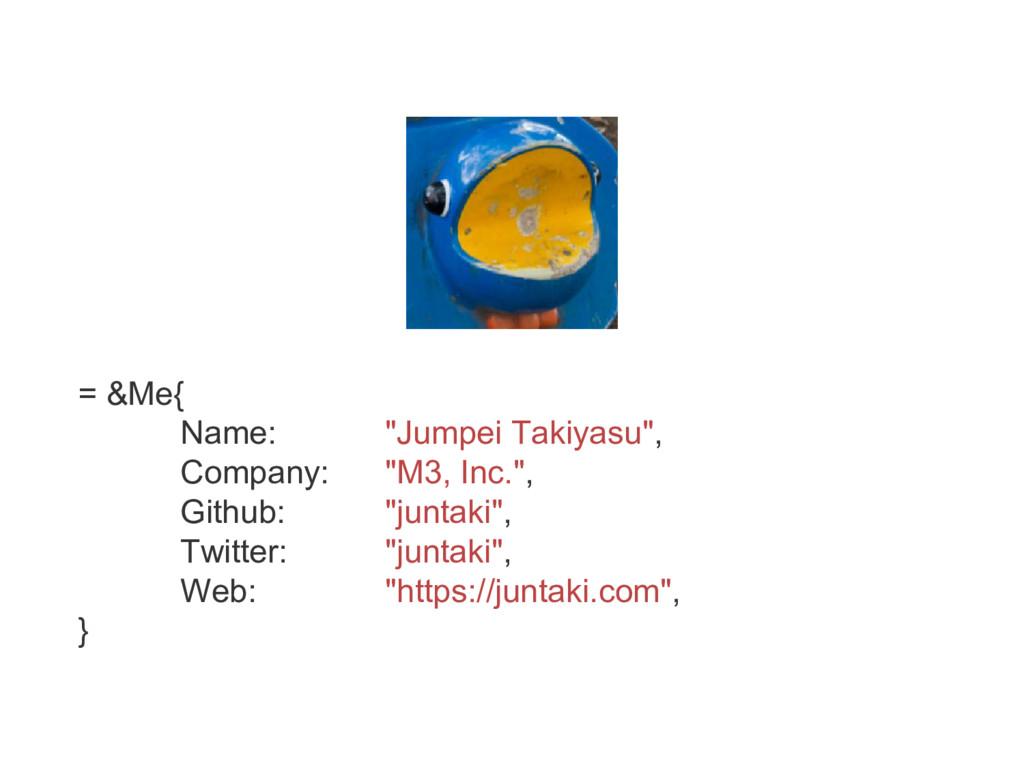 "= &Me{ Name: ""Jumpei Takiyasu"", Company: ""M3, I..."