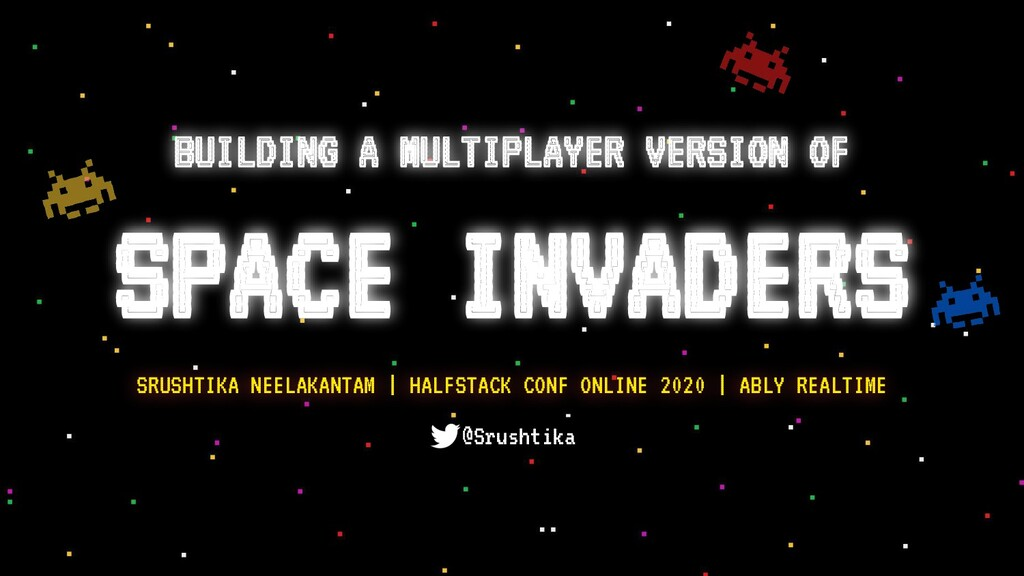 BUILDING A MULTIPLAYER VERSION OF SPACE INVADER...