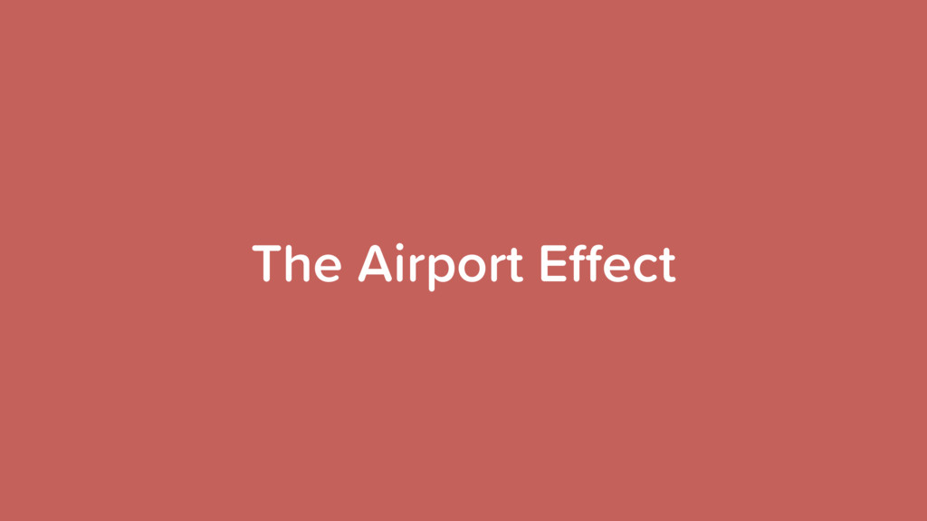 The Airport Effect