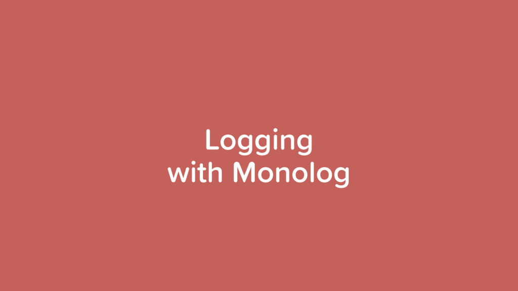 with Monolog Logging