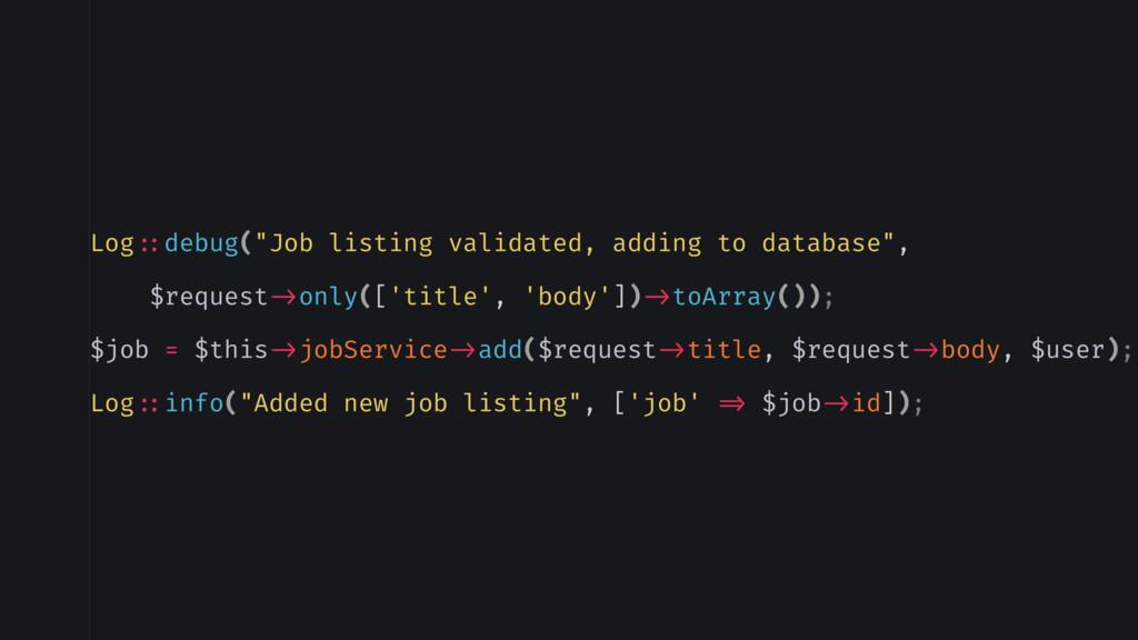 """Log ::debug(""""Job listing validated, adding to d..."""
