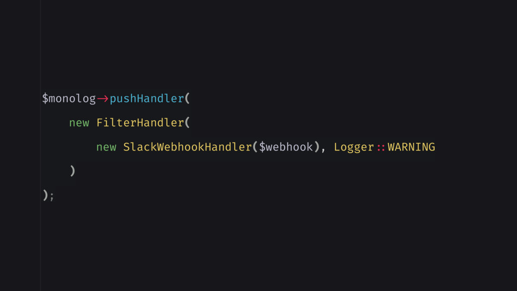 $monolog ->pushHandler( new FilterHandler( new ...