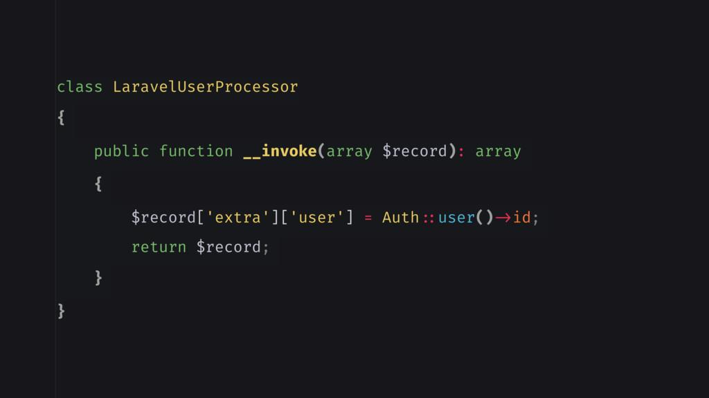 class LaravelUserProcessor { public function __...