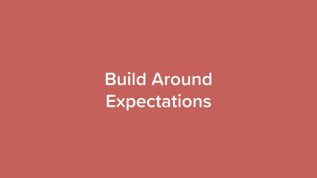 Build Around Expectations