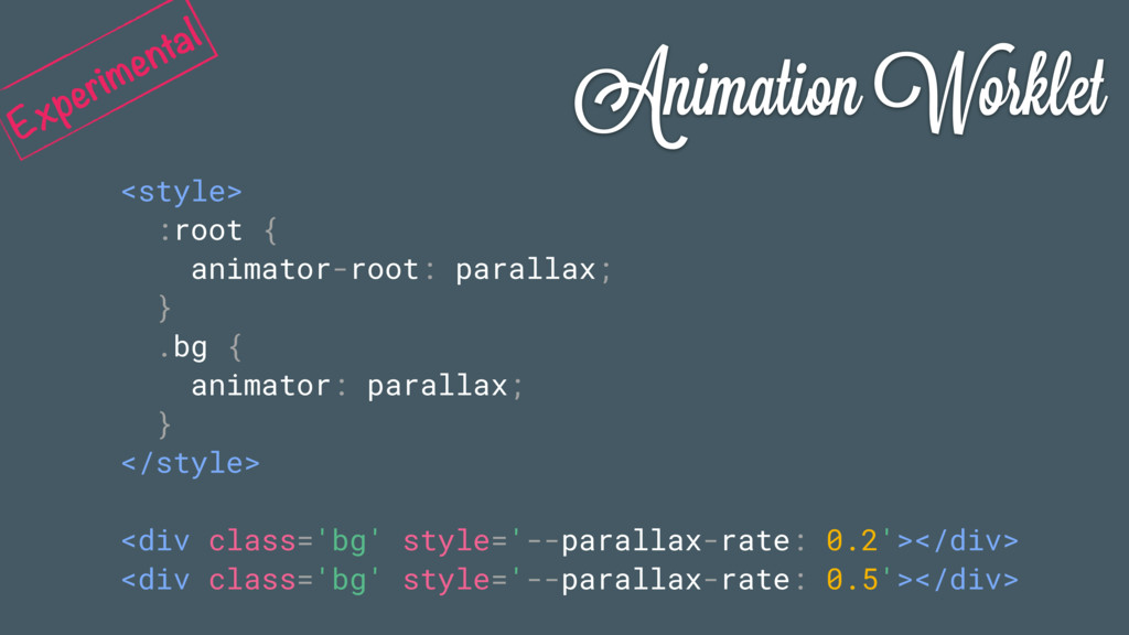 Animation Worklet <style> :root { animator-root...
