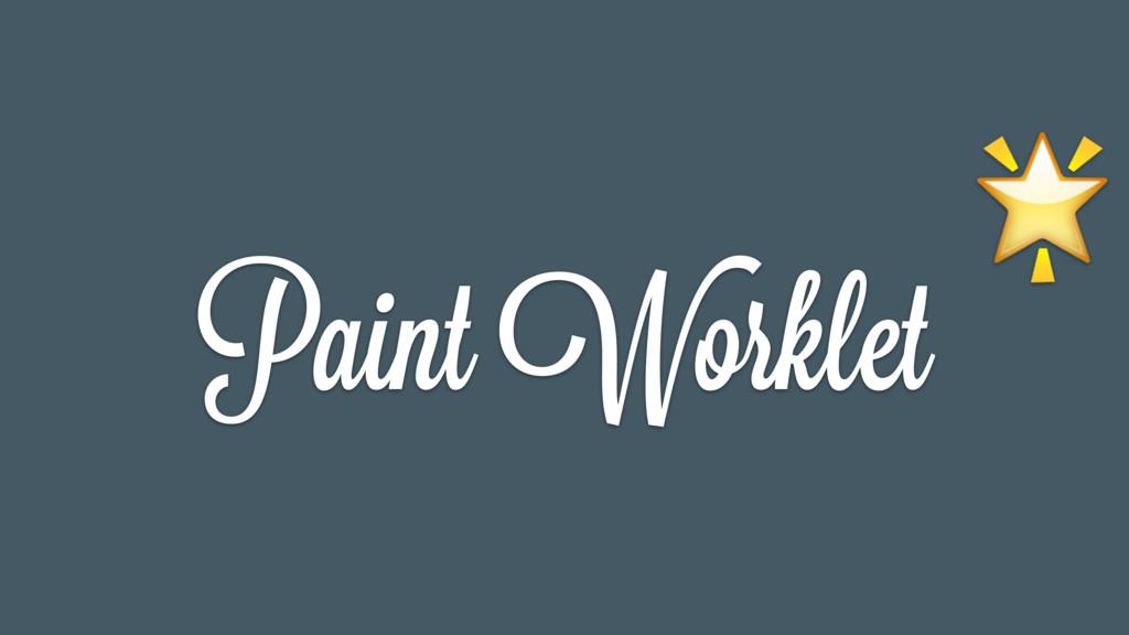 Paint Worklet