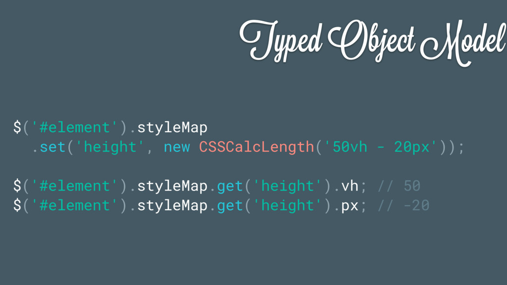 Typed Object Model $('#element').styleMap .set(...