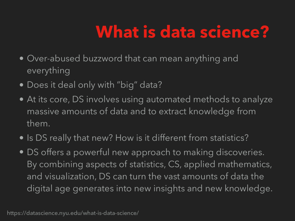 What is data science? https://datascience.nyu.e...