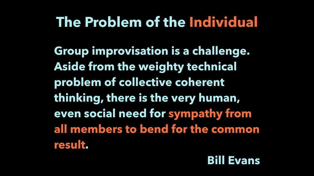 Group improvisation is a challenge. Aside from ...