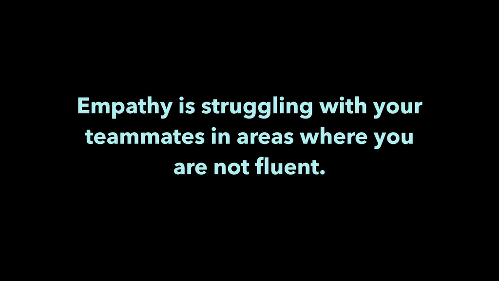 Empathy is struggling with your teammates in ar...