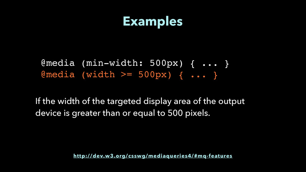 Examples http://dev.w3.org/csswg/mediaqueries4/...