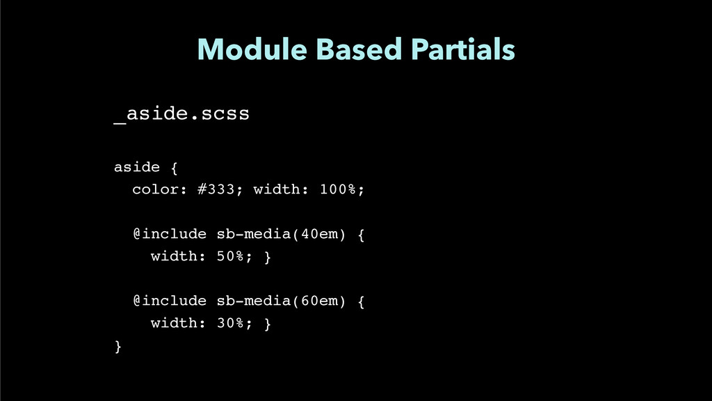 """Module Based Partials _aside.scss"""" ! ! aside {""""..."""
