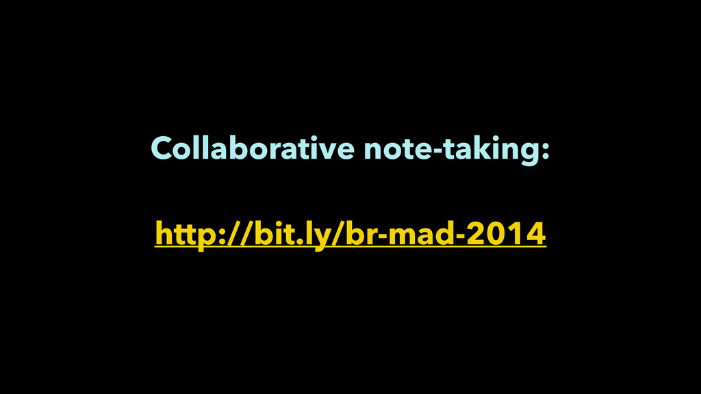 Collaborative note-taking: ! http://bit.ly/br-...