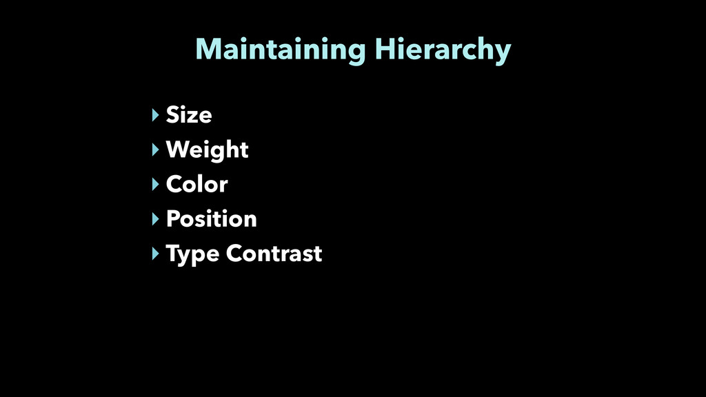 Maintaining Hierarchy ‣ Size ‣ Weight ‣ Color ‣...