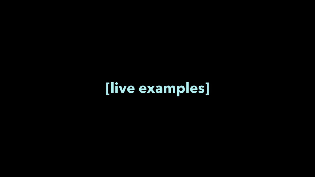 [live examples]