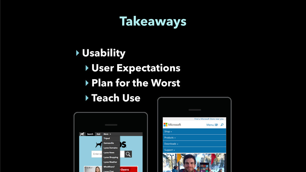 Takeaways ‣ Usability ‣ User Expectations ‣ Pla...
