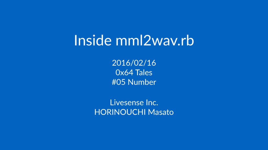 Inside mml2wav.rb 2016/02/16 0x64 Tales #05 Num...