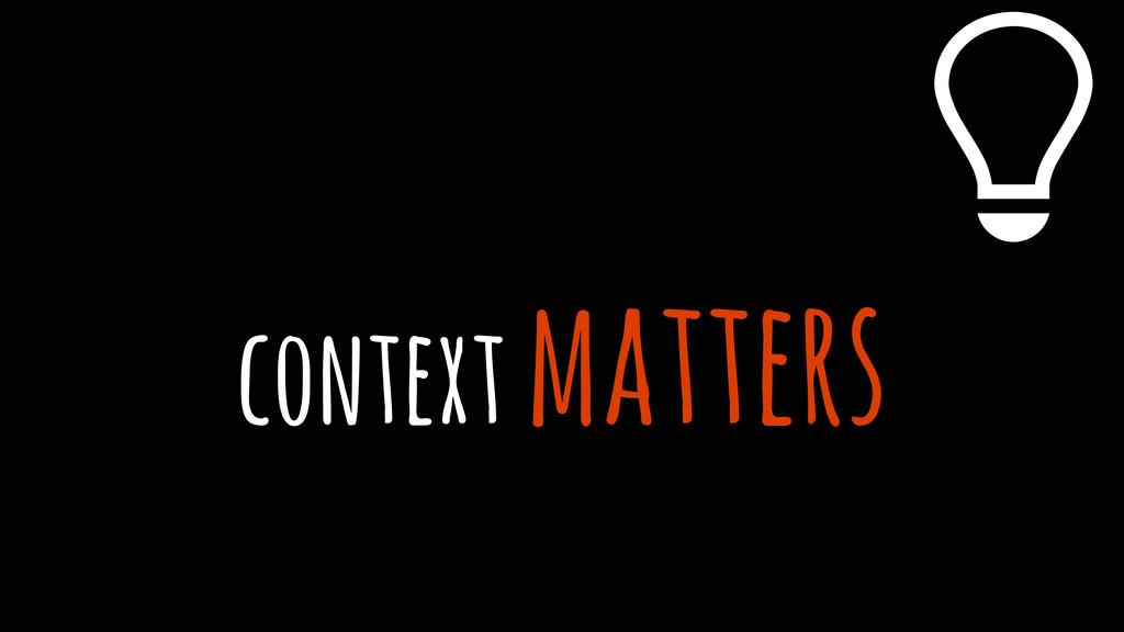 context matters %
