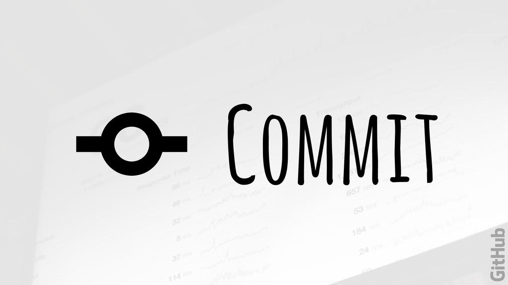 Commit &