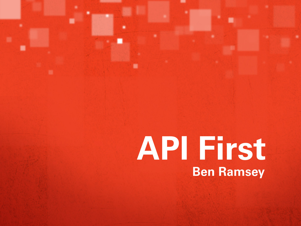 API First Ben Ramsey