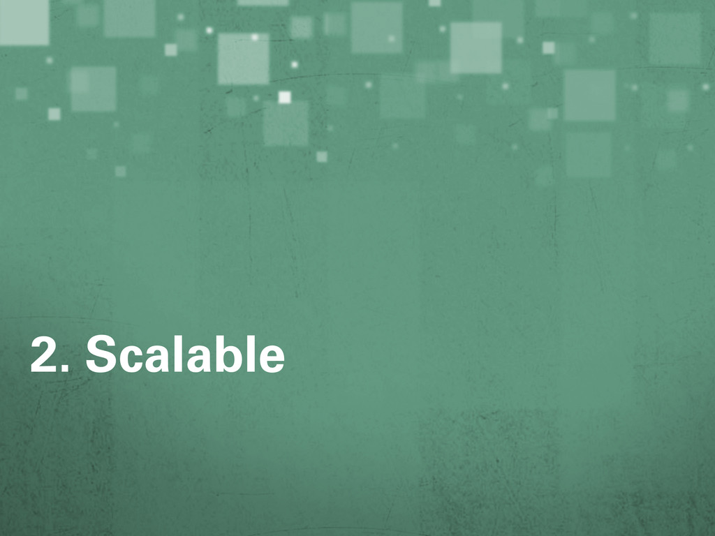 2. Scalable