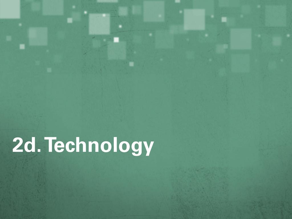 2d. Technology