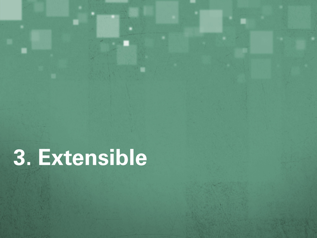 3. Extensible