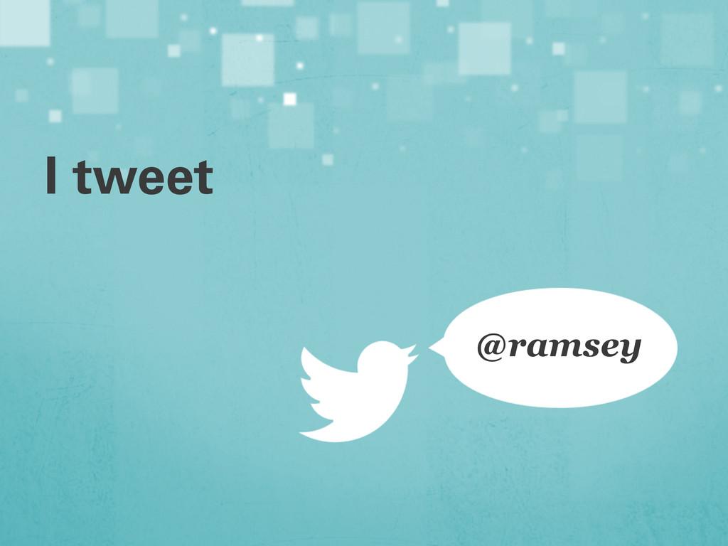 I tweet @ramsey