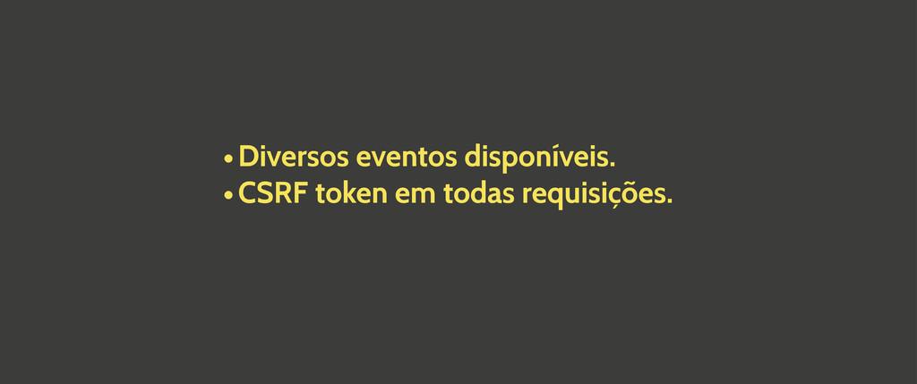•Diversos eventos disponíveis. •CSRF token em t...