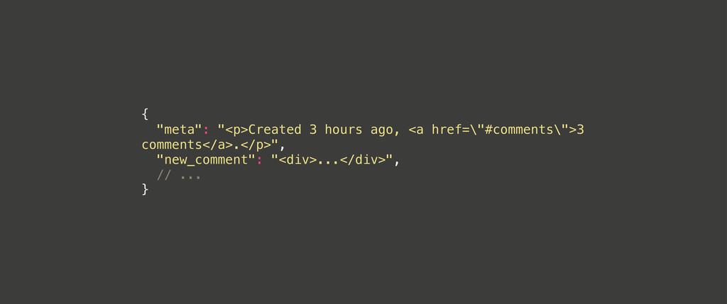 "{ ""meta"": ""<p>Created 3 hours ago, <a href=\""#c..."